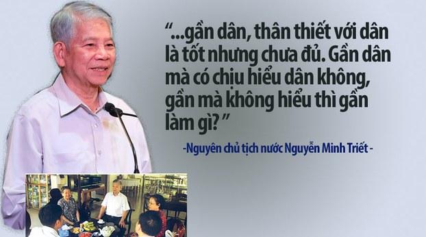 Nguyên chủ tịch nước Nguyễn Minh Triết vẫn còn đau đáu chuyện đất nước khi ông nhắc bài học gần dân